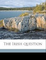 The Irish Question af Roy L. Smith