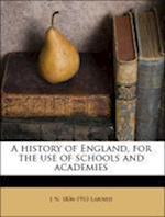 A History of England, for the Use of Schools and Academies