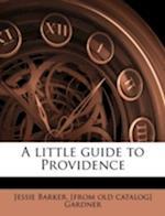A Little Guide to Providence af Jessie Barker Gardner