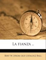 La Fianza .. af Bert W. Ball