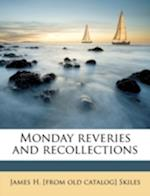 Monday Reveries and Recollections af James H. Skiles