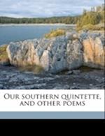 Our Southern Quintette, and Other Poems af John Leonidas Rosser