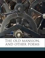 The Old Mansion, and Other Poems af Sophia Graves Foxworth