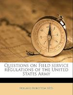 Questions on Field Service Regulations of the United States Army af Holland Rubottom