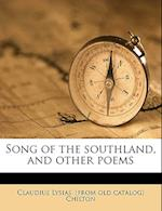 Song of the Southland, and Other Poems af Claudius Lysias Chilton