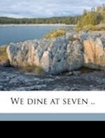 We Dine at Seven .. af Angela Cudmore