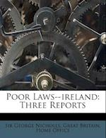 Poor Laws--Ireland af George Nicholls, Sir George Nicholls