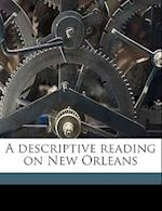A Descriptive Reading on New Orleans af Caryl S. Parrott