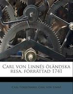 Carl Von Linnes Olandska Resa, Forrattad 1741 af Carl Von Linn, Carl von Linne, Carl Forsstrand