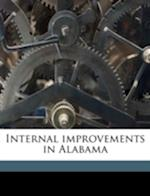 Internal Improvements in Alabama af William Elejius Martin