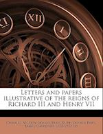 Letters and Papers Illustrative of the Reigns of Richard III and Henry VII Volume V.2 af James Gairdner, Charles Mckew Donor Parr, Ruth Donor Parr