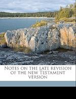 Notes on the Late Revision of the New Testament Version af Daniel R. Goodwin
