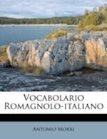 Vocabolario Romagnolo-Italiano af Antonio Morri