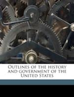 Outlines of the History and Government of the United States af Charles Lose