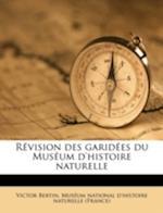 R Vision Des Garid Es Du Mus Um D'Histoire Naturelle af Victor Bertin