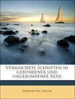 Vermischete Schriften in Gebundener Und Ungebundener Rede af Mariane Von Ziegler