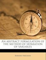 An Abstract Formulation of the Method of Separation of Variables af Bernard Friedman