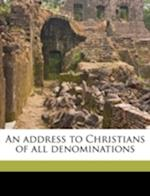 An Address to Christians of All Denominations Volume 2 af Evan Lewis