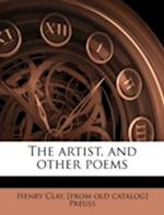 The Artist, and Other Poems af Henry Clay Preuss