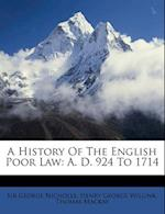 A History of the English Poor Law af George Nicholls, Thomas Mackay, Sir George Nicholls