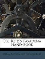 Dr. Reid's Pasadena Hand-Book af Hiram Alvin Reid