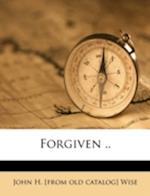 Forgiven .. af John H. Wise