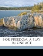 For Freedom, a Play in One Act af Irene Jean Crandall