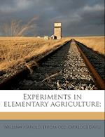 Experiments in Elementary Agriculture; af William Harold Davis