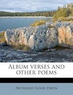 Album Verses and Other Poems af Nicholas Flood Davin