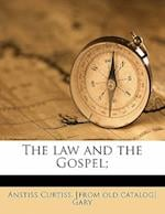 The Law and the Gospel; af Anstiss Curtiss Gary