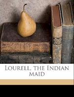 Lourell, the Indian Maid af John Milburn Harding