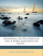Memorial or Decoration Day, a Poem Founded on Facts .. af George loomis