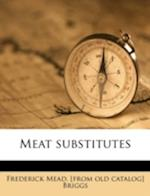 Meat Substitutes af Frederick Mead Briggs