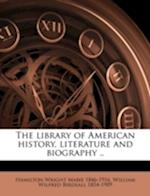 The Library of American History, Literature and Biography .. af William Wilfred Birdsall, Hamilton Wright Mabie