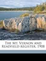The Mt. Vernon and Readfield Register, 1908 af Freeman A. Hunton
