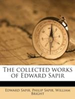 The Collected Works of Edward Sapir af Philip Sapir, William Bright, Edward Sapir