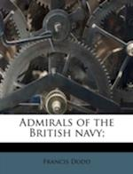 Admirals of the British Navy; af Francis Dodd