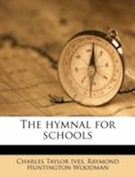 The Hymnal for Schools af Charles Taylor Ives, Raymond Huntington Woodman
