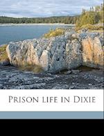 Prison Life in Dixie af John B. Vaughter