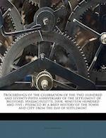 Proceedings of the Celebration of the Two Hundred and Seventy-Fifth Anniversary of the Settlement of Medford, Massachusetts, June, Nineteen Hundred an af John H. Hooper