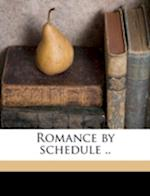 Romance by Schedule .. af Mabel H. Crane
