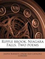 Ripple Brook, Niagara Falls. Two Poems af Jasper Barnett Cowdin