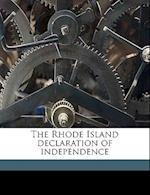 The Rhode Island Declaration of Independence af Charles Warren Lippitt