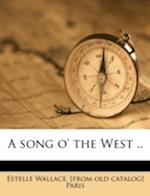 A Song O' the West .. af Estelle Wallace Paris