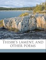 Thisbe's Lament, and Other Poems af Masson Pell Helmbold