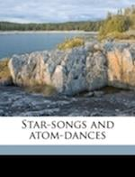 Star-Songs and Atom-Dances af William Earl Hill