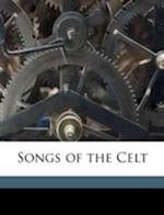 Songs of the Celt af Charles Cashel Connolly