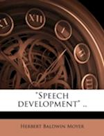 Speech Development .. af Herbert Baldwin Moyer