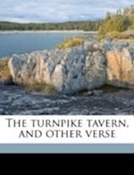 The Turnpike Tavern, and Other Verse af James Plaisted Webber