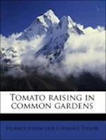 Tomato Raising in Common Gardens af Horace Taylor